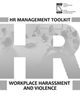 WORKPLACE HARASSMENT AND VIOLENCE