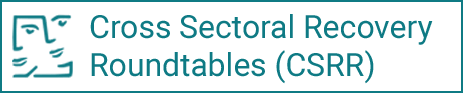 Cross Sectoral Recovery Roundtables (CSRR)